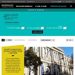 Musée d'Aquitaine, un raccourci pour l'Histoire - Bordeaux Tourisme et Congrès