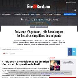 Au Musée d'Aquitaine, Leila Sadel expose les histoires singulières des migrants