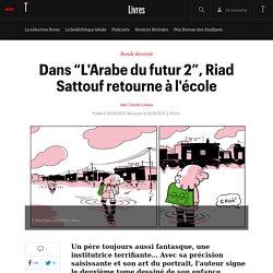 """Dans """"L'Arabe du futur 2"""", Riad Sattouf retourne à l'école"""