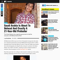 Saudi Arabia Is About To Behead And Crucify A 21-Year-Old Protester