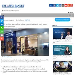 Saudi Arabian players lead robust growth in Islamic bank assets amid the pandemic