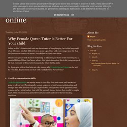 learn Quran and Arabic Lessons online: Why Female Quran Tutor is Better For Your child
