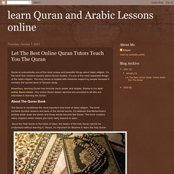 learn Quran and Arabic Lessons online: Let The Best Online Quran Tutors Teach You The Quran