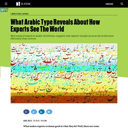What Arabic Type Reveals About How Experts See The World