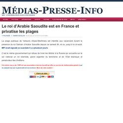 Le roi d'Arabie Saoudite est en France et privatise les plages