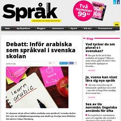Debatt: Inför arabiska som språkval i svenska skolan