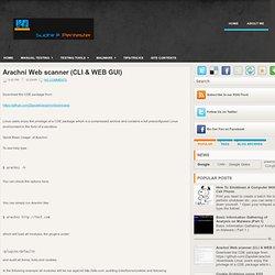 Arachni Web scanner (CLI & WEB GUI) ~ Sudhir @ Pentester