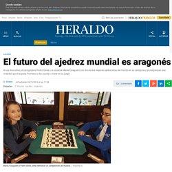 El futuro del ajedrez mundial es aragonés