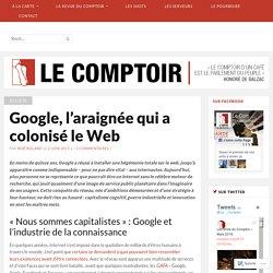 Google, l'araignée qui a colonisé le Web – Le Comptoir