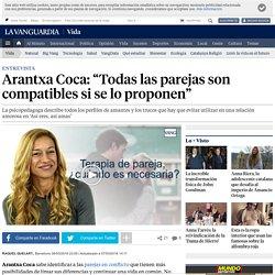 """Arantxa Coca: """"Todas las parejas son compatibles si se lo proponen"""""""