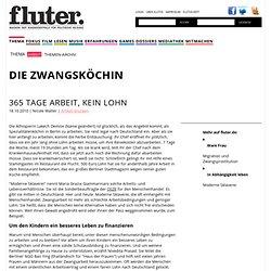 365 Tage Arbeit, kein Lohn : Die Zwangsköchin : Artikel Arbeit : fluter.de