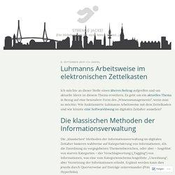 Luhmanns Arbeitsweise im elektronischen Zettelkasten – Strenge Jacke!