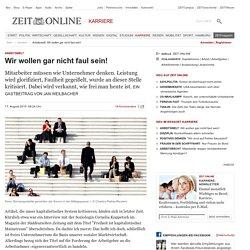 Arbeitswelt: Wir wollen gar nicht faul sein!