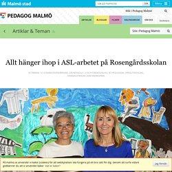 Allt hänger ihop i ASL-arbetet på Rosengårdsskolan