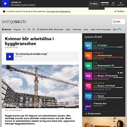 Kvinnor blir arbetslösa i byggbranschen