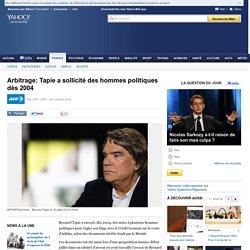 Arbitrage: Tapie a sollicité des hommes politiques dès 2004