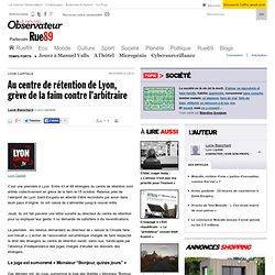 Au centre de rétention de Lyon, grève de la faim contre l'arbitr