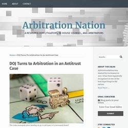 DOJ Turns to Arbitration in an Antitrust Case