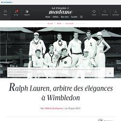 Ralph Lauren, arbitre des élégances à Wimbledon
