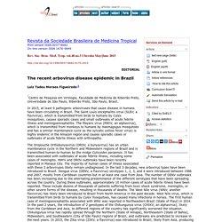Rev. Soc. Bras. Med. Trop. vol.48 no.3 Uberaba May/June 2015 The recent arbovirus disease epidemic in Brazil