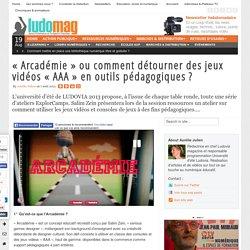 """""""Arcadémie"""" ou comment détourner des jeux vidéos """"AAA"""" en outils pédagogiques ? - Ludovia Magazine"""