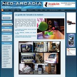 Neo-Arcadia.com : Le site d'arcade francophone – Le guide de l'arcade à la maison