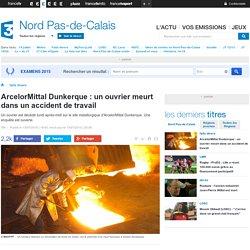 ArcelorMittal Dunkerque : un ouvrier meurt dans un accident de travail