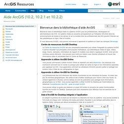 ArcGIS Help 10.2 - Bienvenue dans la bibliothèque d'aide ArcGIS