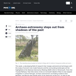 Archaeo-astronomy steps out from shadows of the past