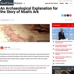 An Archaeological Explanation for the Story of Noah's Ark