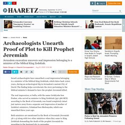 Archaeologists Unearth Proof of Plot to Kill Prophet Jeremiah - Haaretz