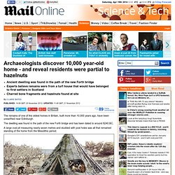 Archaeologists unearth Scotland's oldest, 10,000 year-old, home