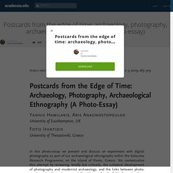 Postcards from the edge of time: archaeology, photography, archaeological ethnography (a photo-essay)