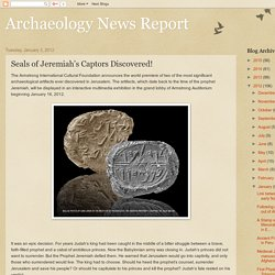 Archaeology News Report: Seals of Jeremiah's Captors Discovered!