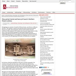 Zhou period chariot and horse pit found in Northern Shaanxi plateau