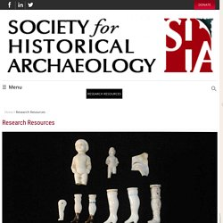 Research Resources - Society for Historical ArchaeologySociety for Historical Archaeology