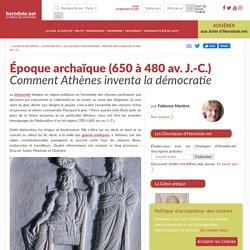 Époque archaïque (650 à 480 av. J.-C.) - Comment Athènes inventa la démocratie