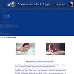 les réflexes primitifs archaiques et posturaux - les identifier et les integrer au systeme nerveux -
