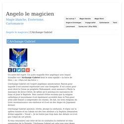 L'Archange Gabriel – Angelo le magicien