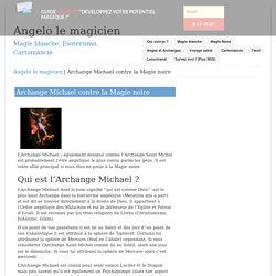 Archange Michael contre la Magie noire - Angelo le magicien