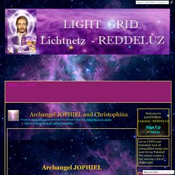 Archangel JOPHIEL and Christophina - LIGHTGRID - Lichtnetz - REDDELUZ