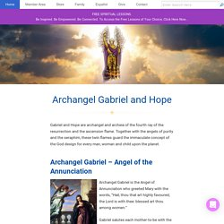 Archangel Gabriel and Hope - Angels of the Ascension Flame of Purity