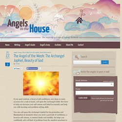 he Angel of the Week: The Archangel Jophiel, Beauty of God