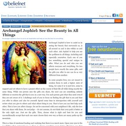 Archangel Jophiel See the Beauty in All Things By Sharon Taphorn - Beliefnet.com