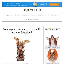 Archanges : qui sont-ils et quelle est leur fonction? - Holyblog