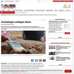 Archäologen schlagen Alarm