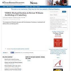 VIDEO: Richard Dawkins & Rowan Williams Archbishop of Canterbury - Richard Dawkins / Rowan Williams - YouTube