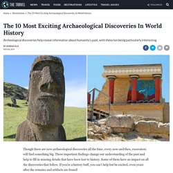 The 10 Most Exciting Archeological Discoveries In World History