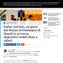 Father and Son, un gioco mobile del Museo Archeologico di Napoli