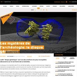 Les mystères de l'archéologie: le disque génétique
